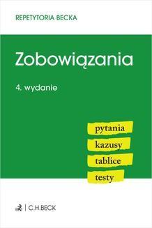 Chomikuj, ebook online Zobowiązania. Pytania. Kazusy. Tablice. Testy. Wydanie 4. Wioletta Żelazowska