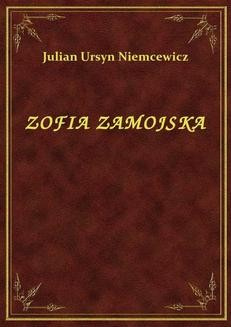 Chomikuj, ebook online Zofia Zamojska. Julian Ursyn Niemcewicz