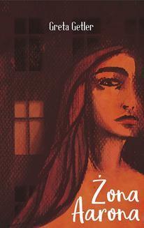 Chomikuj, ebook online Żona Aarona. Greta Getler
