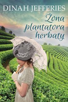 Chomikuj, ebook online Żona plantatora herbaty. Dinah Jefferies