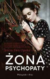 Chomikuj, ebook online Żona psychopaty. Teresa Opoka