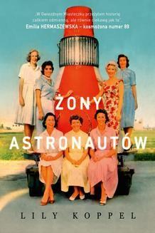 Chomikuj, ebook online Żony astronautów. Lily Koppel