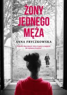 Chomikuj, ebook online Żony jednego męża. Anna Fryczkowska