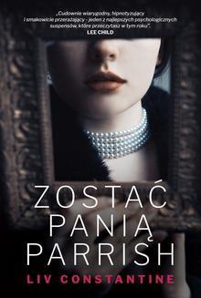 Chomikuj, ebook online Zostać panią Parrish. Liv Constantine