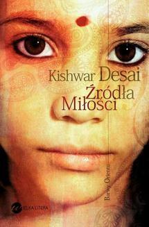 Chomikuj, ebook online Źródła miłości. Kishwar Desai