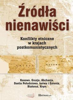 Chomikuj, ebook online Źródła nienawiści. Konflikty etniczne w krajach postkomunistycznych. Opracowanie zbiorowe