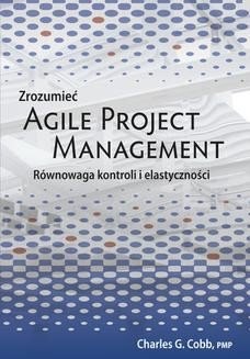 Chomikuj, ebook online Zrozumieć Agile Project Management. Charles G. Cobb