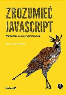 Chomikuj, ebook online Zrozumieć JavaScript. Wprowadzenie do programowania. Marijn Haverbeke