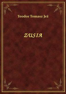Chomikuj, ebook online Zusia. Teodor Tomasz Jeż