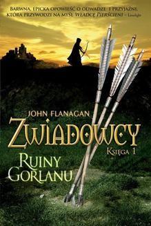 Chomikuj, ebook online Zwiadowcy. Księga 1: Ruiny Gorlanu. John Flanagan