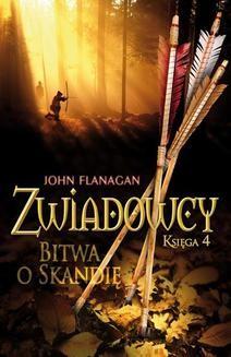 Chomikuj, pobierz ebook online Zwiadowcy. Księga 4: Bitwa o Skandię. John Flanagan