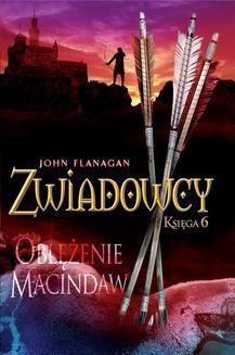 Chomikuj, pobierz ebook online Zwiadowcy. Księga 6: Oblężenie Macindaw. John Flanagan