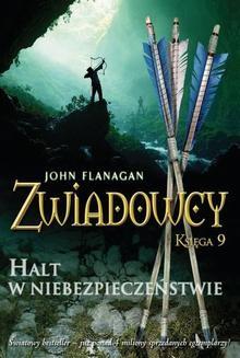 Chomikuj, ebook online Zwiadowcy. Księga 9: Halt w niebezpieczeństwie. John Flanagan