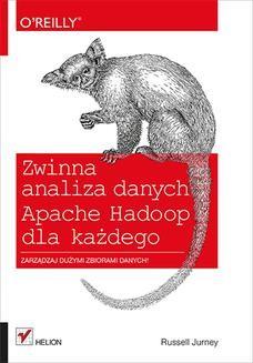 Chomikuj, ebook online Zwinna analiza danych. Apache Hadoop dla każdego. Russell Jurney