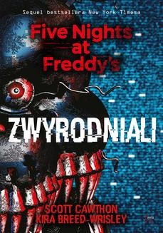 Chomikuj, ebook online Zwyrodniali. Five Nights at Freddy s 2. Scott Cawthon