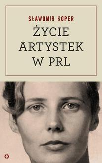 Chomikuj, ebook online Życie artystek w PRL. Sławomir Koper