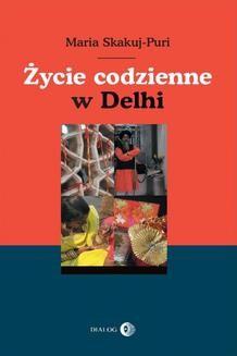 Chomikuj, ebook online Życie codzienne w Delhi. Maria Skakuj-Puri