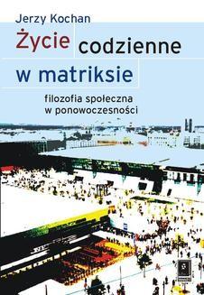 Chomikuj, ebook online Życie codzienne w matriksie. Jerzy Kochan