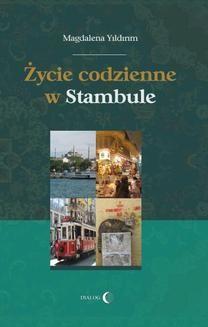 Ebook Życie codzienne w Stambule pdf