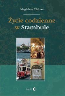 Chomikuj, ebook online Życie codzienne w Stambule. Magdalena Yildirim