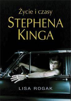 Chomikuj, ebook online Życie i czasy Stephena Kinga. Lisa Rogak