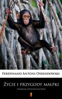 Chomikuj, ebook online Życie i przygody małpki. Ferdynand Antoni Ossendowski