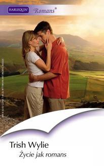 Chomikuj, ebook online Życie jak romans. Trish Wylie