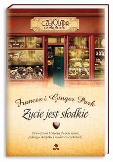 Chomikuj, ebook online Życie jest słodkie. Frances Park