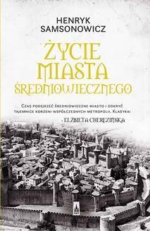 Chomikuj, ebook online Życie miasta średniowiecznego. Henryk Samsonowicz