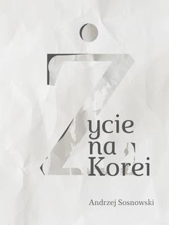 Chomikuj, ebook online Życie na Korei. Andrzej Sosnowski
