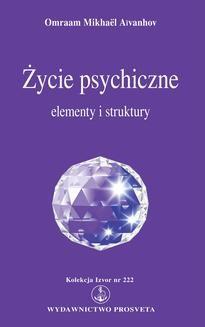 Chomikuj, ebook online Życie psychiczne. Elementy i struktury. Omraam Mikhael Aivanhov