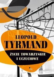Chomikuj, ebook online Życie towarzyskie i uczuciowe. Leopold Tyrmand