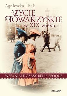 Chomikuj, ebook online Życie towarzyskie w XIX wieku. Agnieszka Lisak