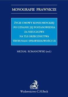 Ebook Życie umowy konsumenckiej po uznaniu jej postanowienia za nieuczciwe na tle orzecznictwa TSUE pdf
