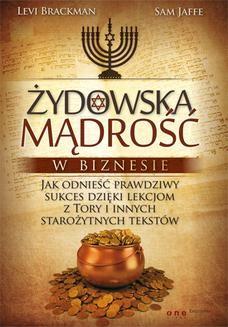 Chomikuj, ebook online Żydowska mądrość w biznesie. Jak odnieść prawdziwy sukces dzięki lekcjom z Tory i innych starożytnych tekstów. Levi Brackman
