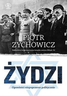 Chomikuj, ebook online Żydzi. Opowieści niepoprawne politycznie. Piotr Zychowicz