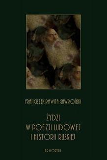 Chomikuj, ebook online Żydzi w poezji ludowej i historii ruskiej. Franciszek Rawita Gawroński