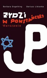 Chomikuj, ebook online Żydzi w powstańczej Warszawie. Barbara Engelking