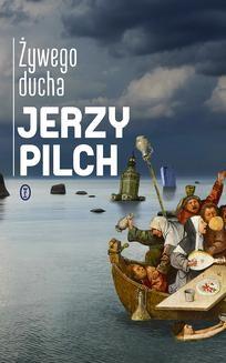 Chomikuj, pobierz ebook online Żywego ducha. Jerzy Pilch