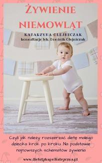 Ebook Żywienie niemowląt. Czyli jak należy rozszerzać dietę małego dziecka krok po kroku. Na podstawie najnowszych schematów żywienia. pdf