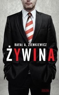 Chomikuj, pobierz ebook online Żywina. Rafał A. Ziemkiewicz