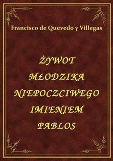 Chomikuj, ebook online Żywot Młodzika Niepoczciwego Imieniem Pablos. Francisco de Quevedo