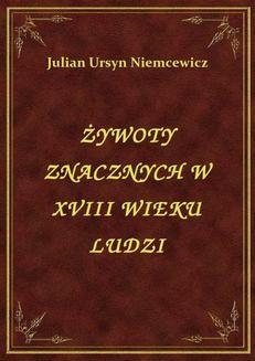 Chomikuj, ebook online Żywoty Znacznych W Xviii Wieku Ludzi. Julian Ursyn Niemcewicz