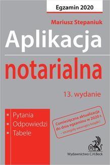 Chomikuj, pobierz ebook online Aplikacja notarialna 2020. Pytania odpowiedzi tabele. Wydanie 13. Mariusz Stepaniuk