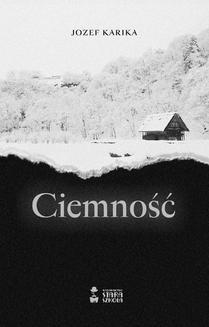 Chomikuj, ebook online Ciemność. Jozef Karika