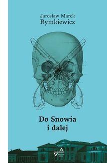 Chomikuj, ebook online Do Snowia i dalej. Jarosław Marek Rymkiewicz