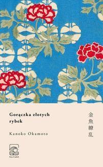 Chomikuj, ebook online Gorączka złotych rybek. Kanoko Okamoto