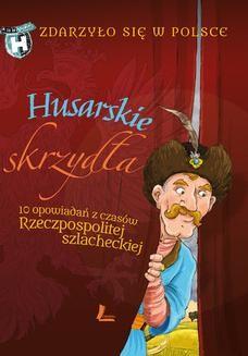 Chomikuj, ebook online Husarskie skrzydła – Zdarzyło się w Polsce. Paweł Wakuła
