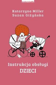 Chomikuj, ebook online Instrukcja obsługi dzieci. Katarzyna Miller