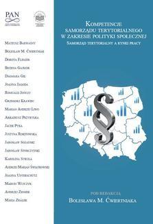 Chomikuj, ebook online Kompetencje samorządu terytorialnego w zakresie polityki społecznej. Samorząd terytorialny a rynki pracy. Opracowanie zbiorowe
